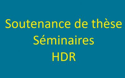 Soutenance de thèse/ Séminaires/ HDR